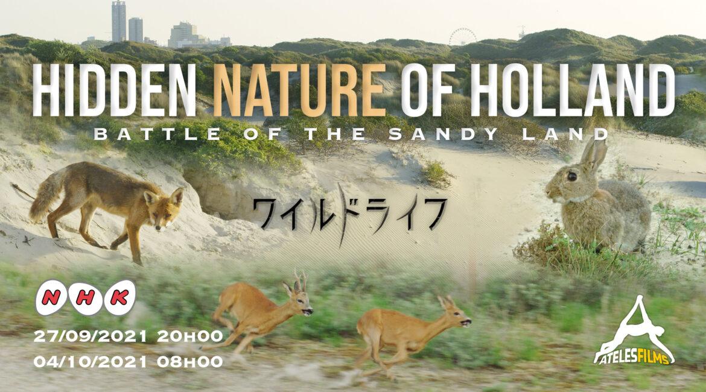 Hidden Nature of Holland in NHK premiere!